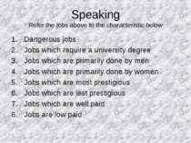 Speaking Refer the jobs above to the characteristic below Dangerous jobs Jobs...