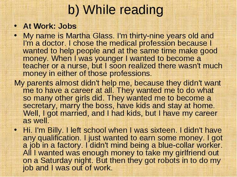 b) While reading At Work: Jobs  My name is Martha Glass. I'm thirty-nine year...