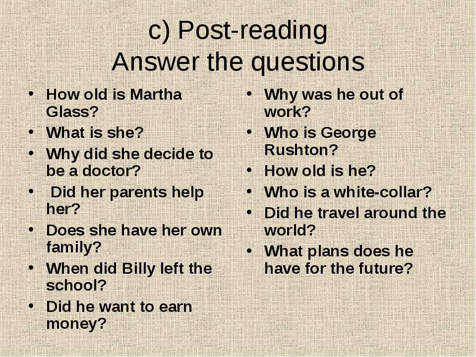 c) Post-reading Answer the questions How old is Martha Glass? What is she? Wh...