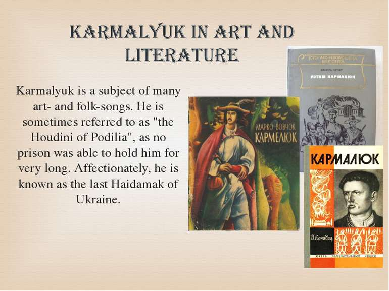 Karmalyuk is a subject of many art- and folk-songs. He is sometimes referred ...