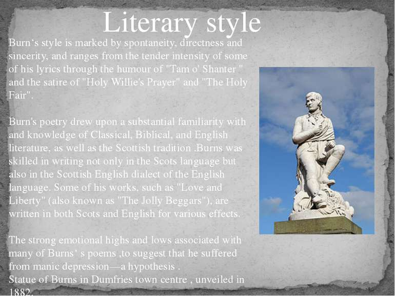 Literary style Burn's style is marked by spontaneity, directness and sincerit...