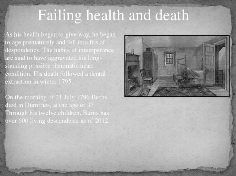 Failing health and death As his health began to give way, he began to age pre...