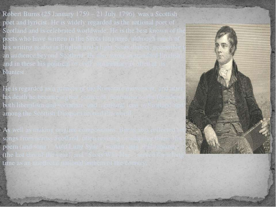 Robert Burns (25 January 1759 – 21 July 1796) was a Scottish poet and lyricis...