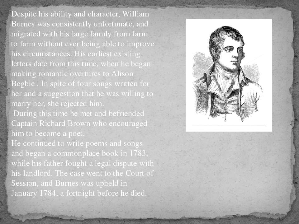 Despite his ability and character, William Burnes was consistently unfortunat...