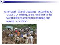 Among all natural disasters, according to UNESCO, earthquakes rank first in t...