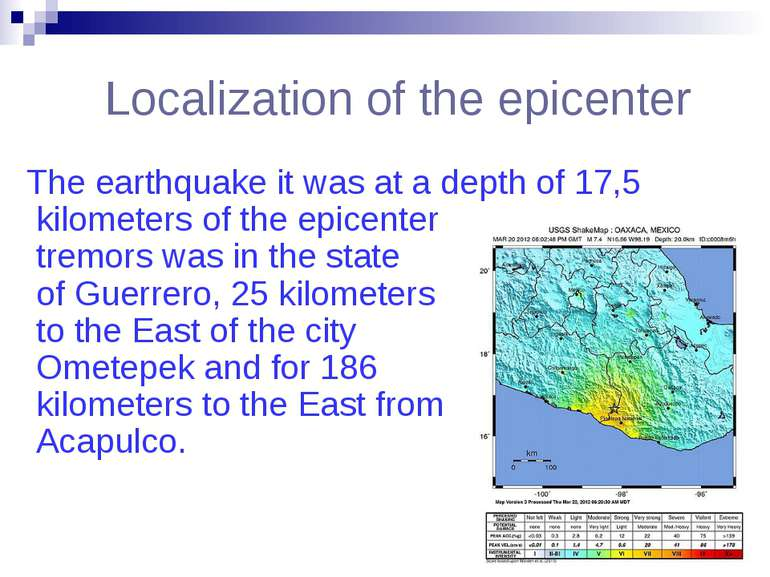 Localization of the epicenter The earthquake it was at a depth of 17,5 kilome...