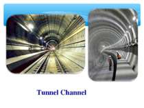 Tunnel Channel