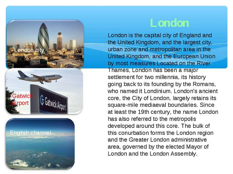London London city Gatwick airport English channel London is the capital city...