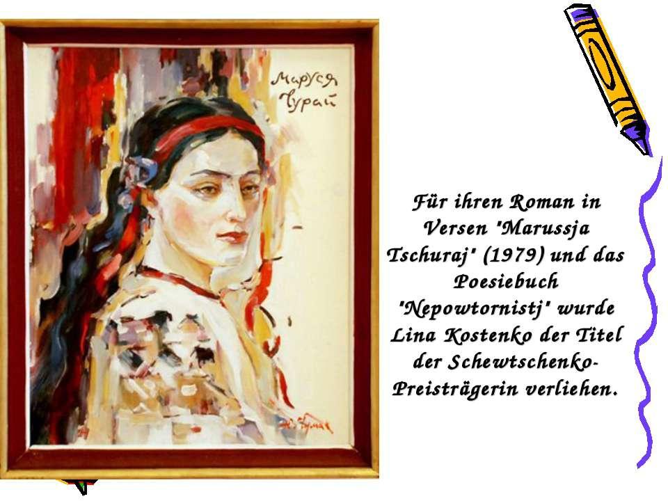 """Für ihren Roman in Versen """"Marussja Tschuraj"""" (1979) und das Poesiebuch """"Nepo..."""