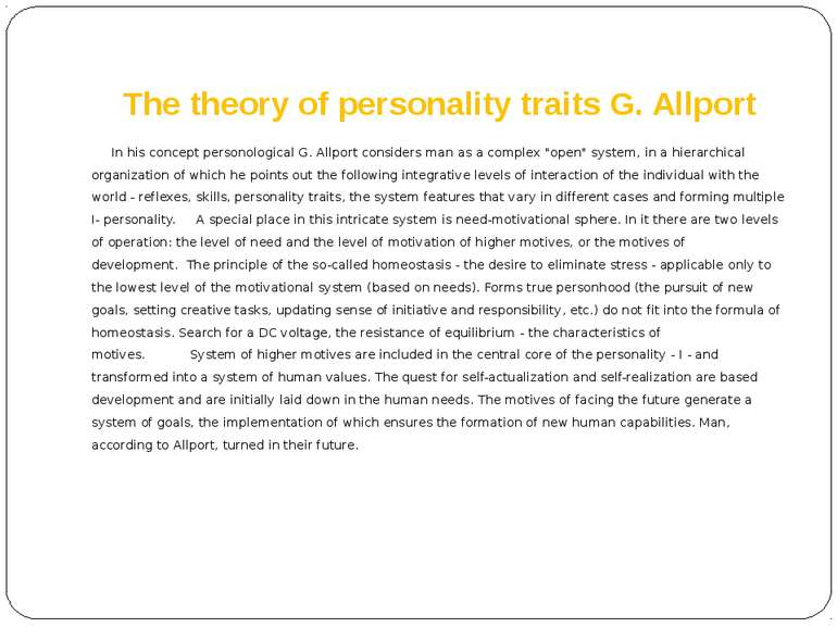 The theory of personality traits G. Allport In his concept personological G. ...