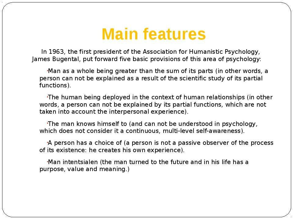 Main features In 1963, the first president of the Association for Humanistic ...