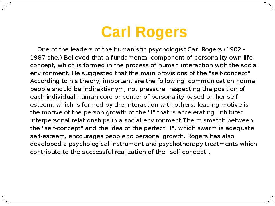 Carl Rogers One of the leaders of the humanistic psychologist Carl Rogers (19...
