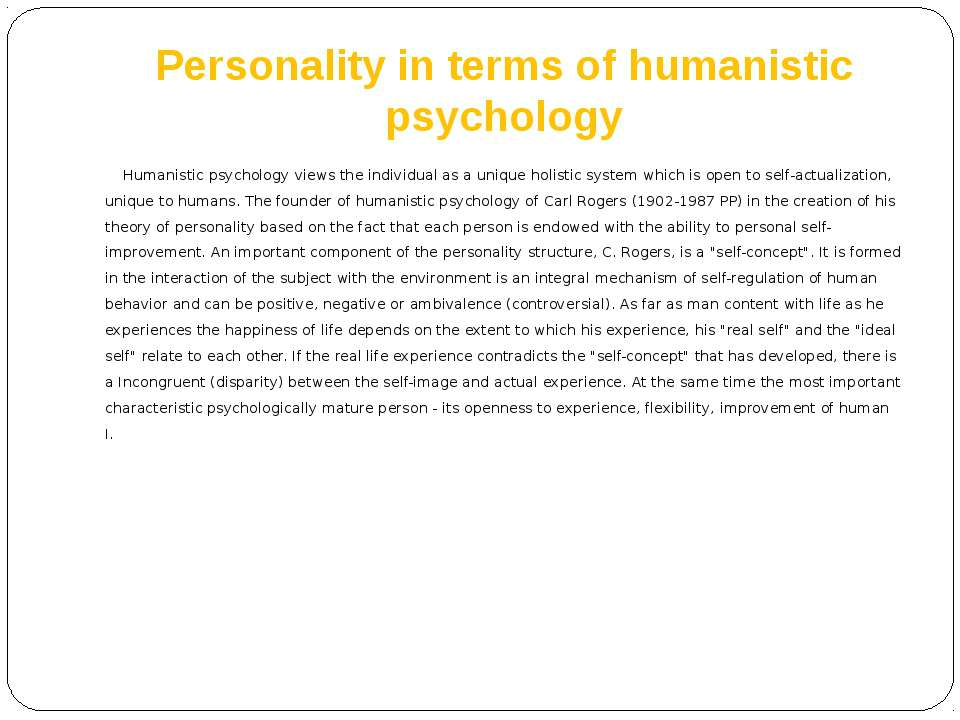Personality in terms of humanistic psychology Humanistic psychology views the...