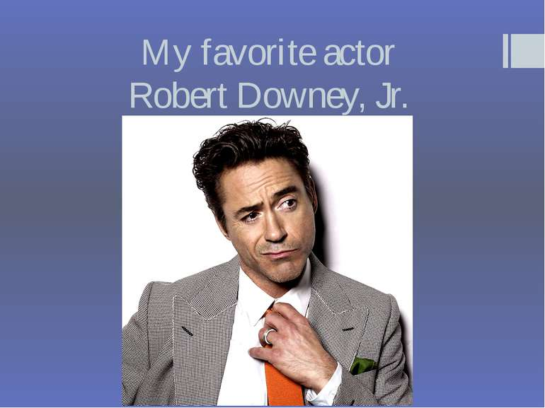 essay on my favorite actor robert downey jr Robert downey jr doesn't mind telling everyone his favorite scene in avengers:  the actor explains my favorite shot in the movie has already been seen, .