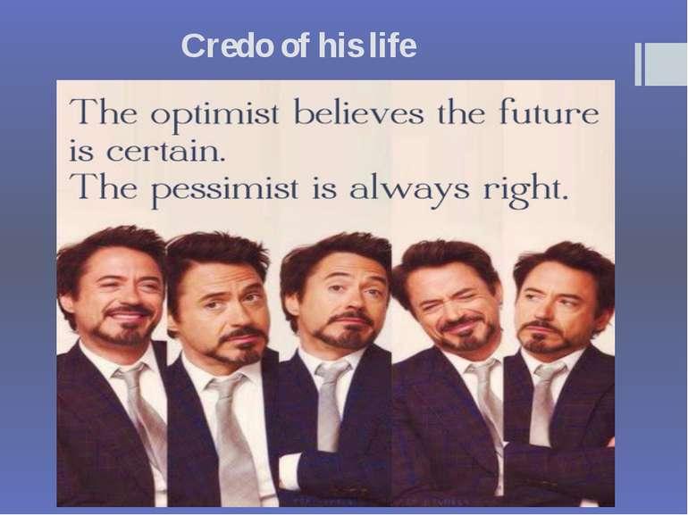 Credo of his life