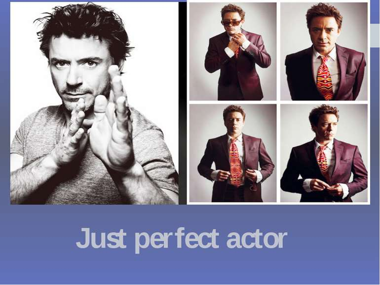 Just perfect actor