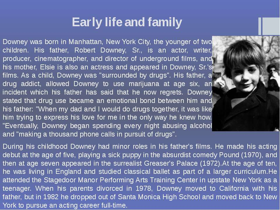 Early life and family Downey was born in Manhattan, New York City, the younge...