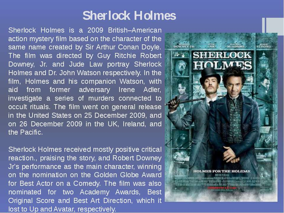 Sherlock Holmes Sherlock Holmes is a 2009 British–American action mystery fil...