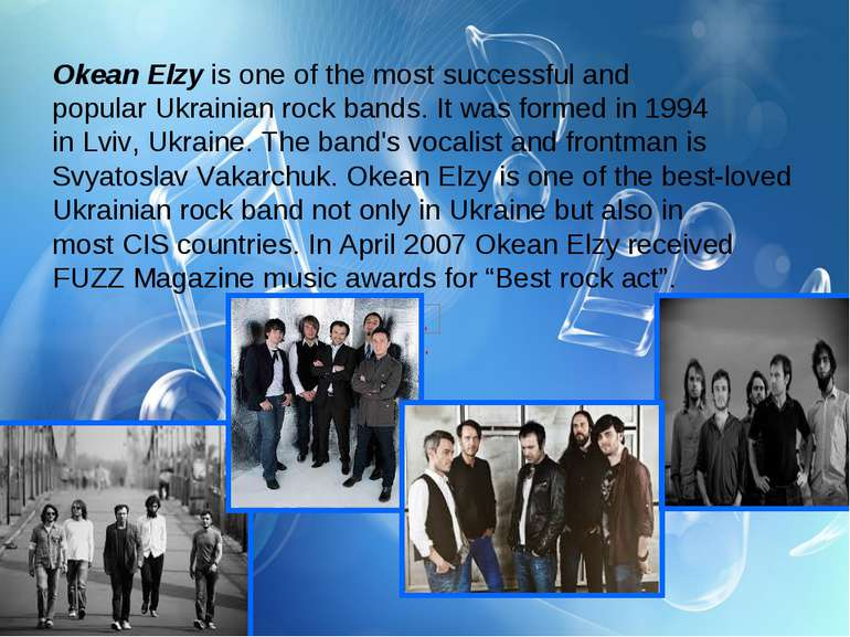 Okean Elzy is one of the most successful and popular Ukrainian rock bands. It...