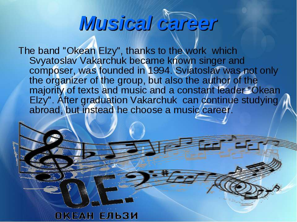 "The band ""Okean Elzy"", thanks to the work  which Svyatoslav Vakarchuk became ..."