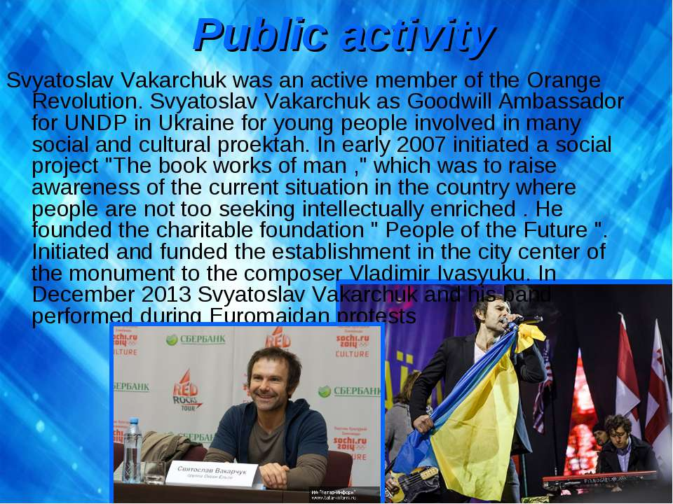 Public activity Svyatoslav Vakarchuk was an active member of the Orange Revol...