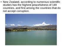 New Zealand, according to numerous scientific studies has the highest peacefu...