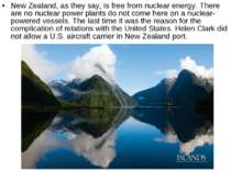 New Zealand, as they say, is free from nuclear energy. There are no nuclear p...