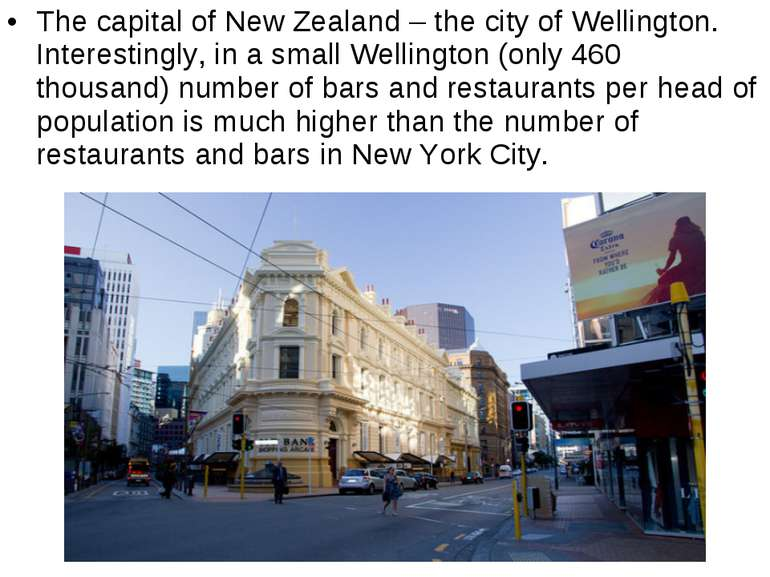 The capital of New Zealand – the city of Wellington. Interestingly, in a smal...