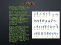 HISTORY GROUPS OF DEAF PEOPLE HAVE USED SIGN LANGUAGES THROUGHOUT HISTORY. UN...