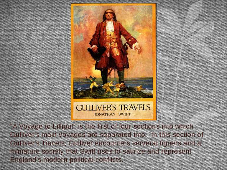 """A Voyage to Lilliput"" is the first of four sections into which Gulliver's ma..."