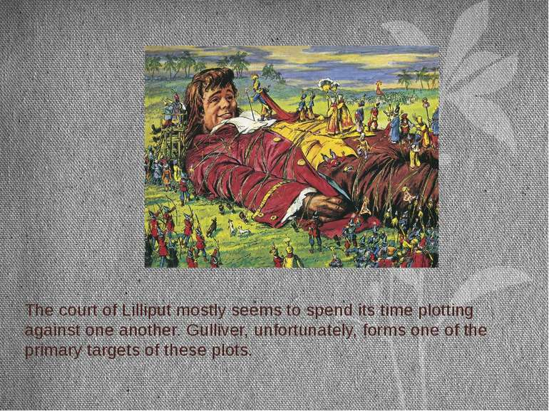 The court of Lilliput mostly seems to spend its time plotting against one ano...
