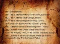 1854 Born in Dublin 1864 - 1871 Attends Portora Royal School, Enniskillen 187...