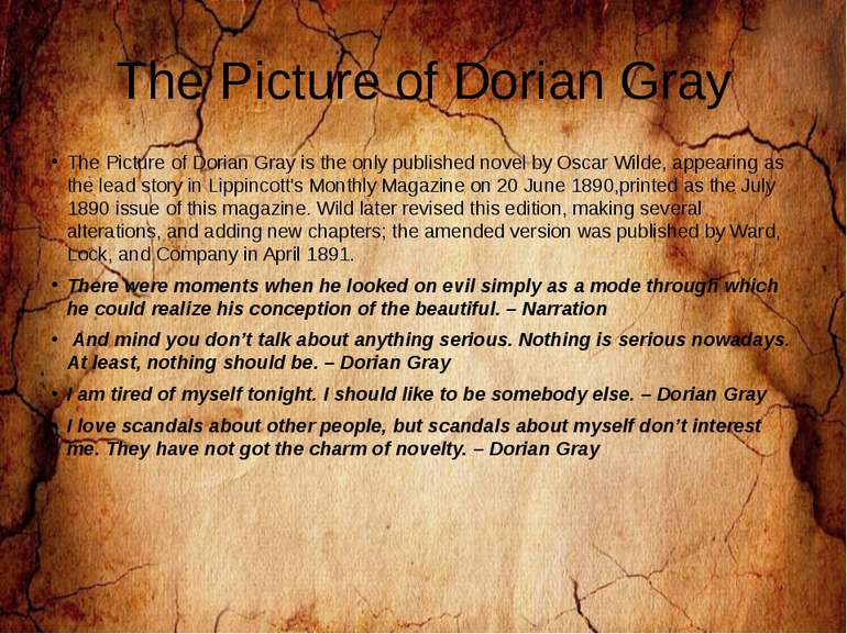 The Picture of Dorian Gray The Picture of Dorian Gray is the only published n...