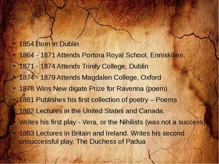 1854 Born in Dublin 1864 - 1871 Attends Portora Royal School, Enniskillen 187...