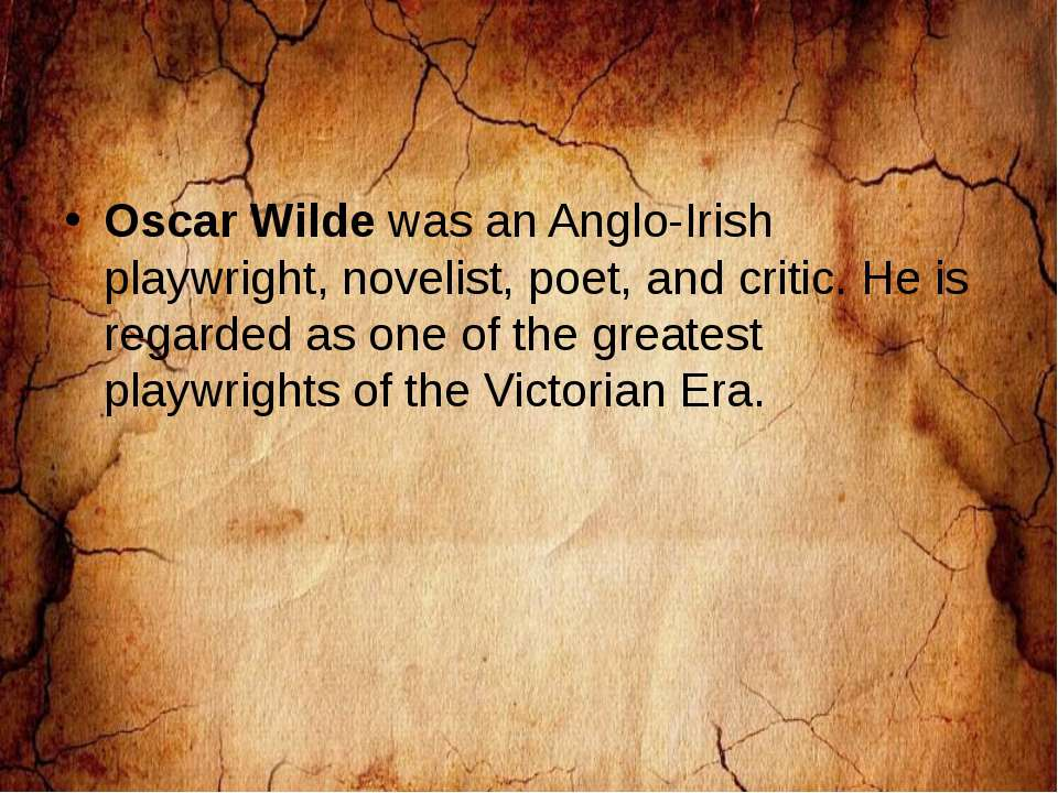 Oscar Wilde was an Anglo-Irish playwright, novelist, poet, and critic. He is ...