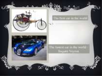 The first car in the world The fastest car in the world - Bugatti Veyron