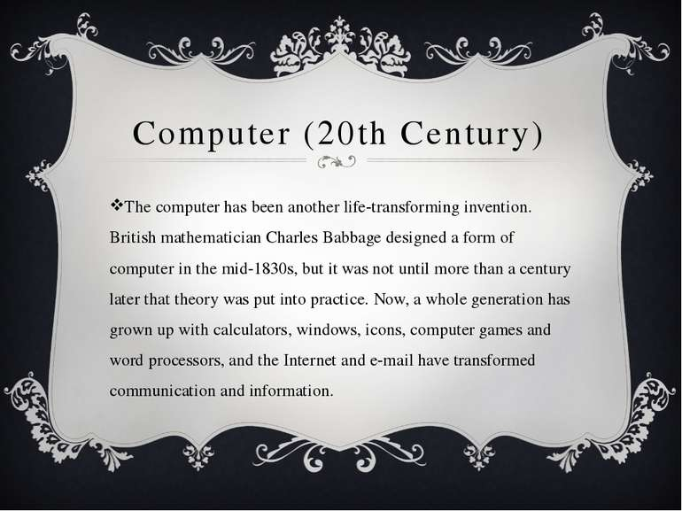 Computer (20th Century) The computer has been another life-transforming inven...