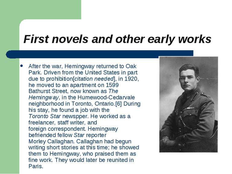 First novels and other early works After the war, Hemingway returned to Oak P...