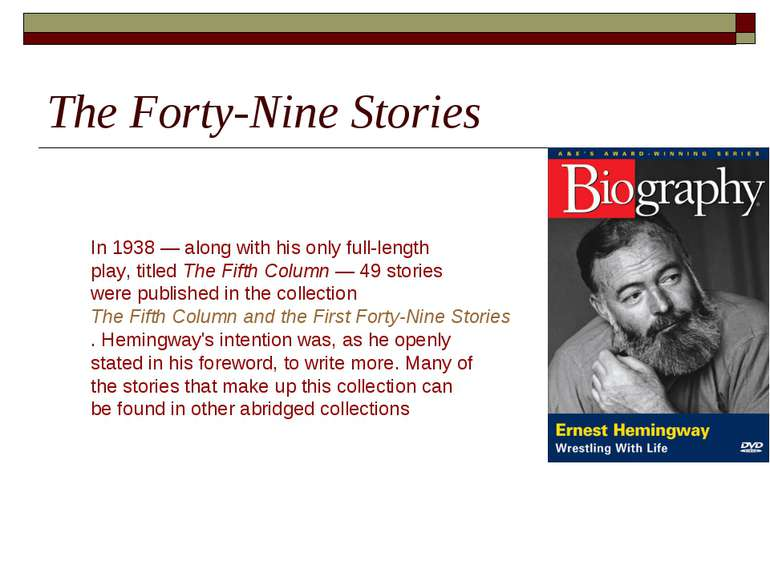 The Forty-Nine Stories In 1938 — along with his only full-length play, titled...