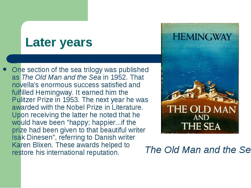 Later years One section of the sea trilogy was published as The Old Man and t...