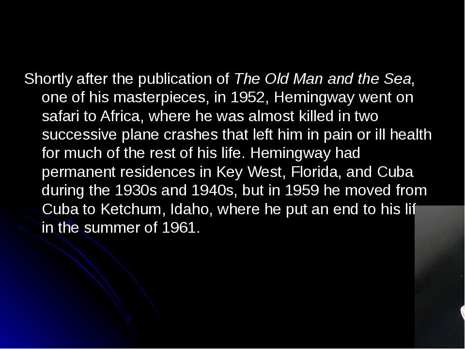 Shortly after the publication ofThe Old Man and the Sea, one of his masterpi...