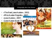 «The Real Jane Austen», 2002; «Miss Austen Regrets», 2007; «Jane Austen», 200...