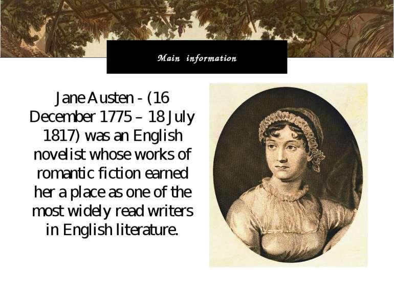 Jane Austen - (16 December 1775 – 18 July 1817) was an English novelist whose...