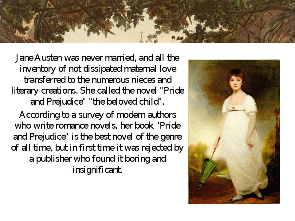 Jane Austen was never married, and all the inventory of not dissipated matern...