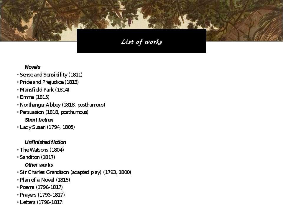 Novels Sense and Sensibility (1811) Pride and Prejudice (1813) Mansfield Park...