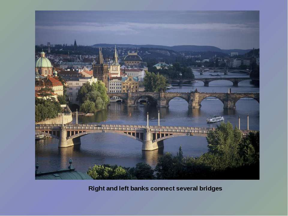 Right and left banks connect several bridges