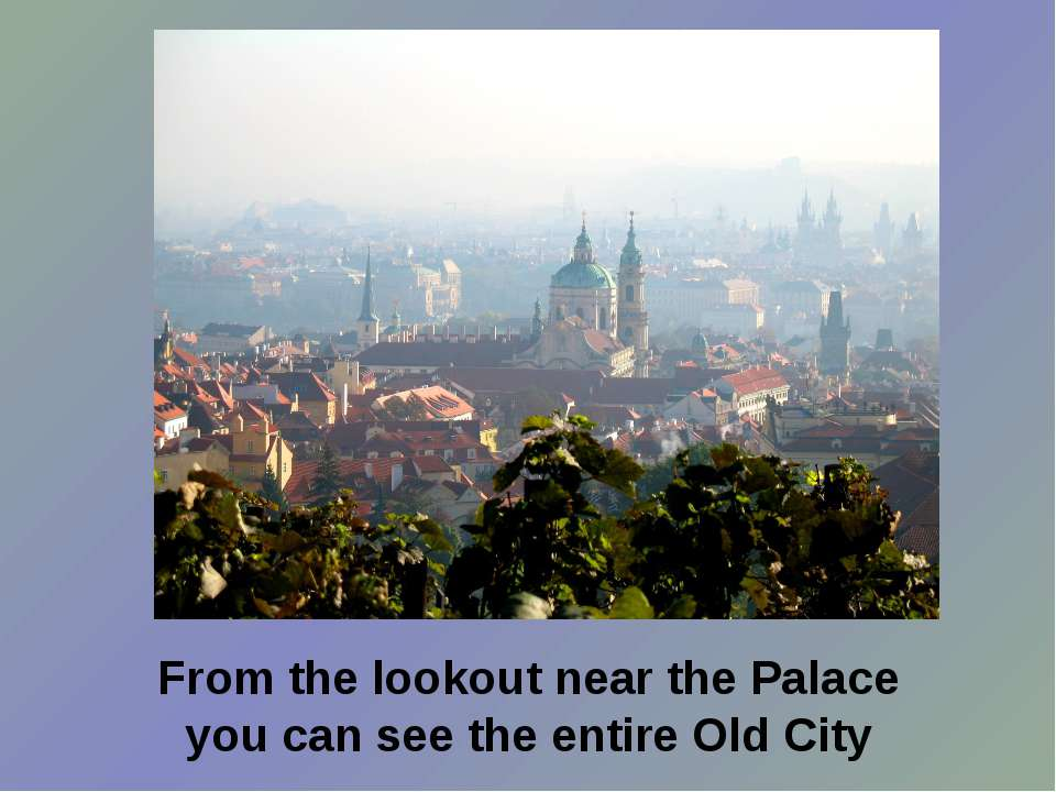 From the lookout near the Palace you can see the entire Old City