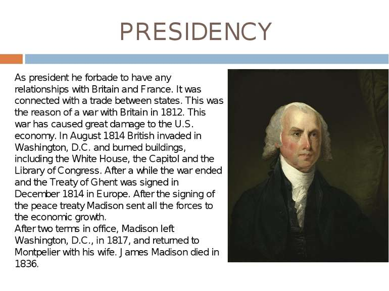 PRESIDENCY As president he forbade to have any relationships with Britain and...