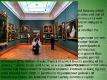 The collection The gallery houses portraits of historically important and fam...