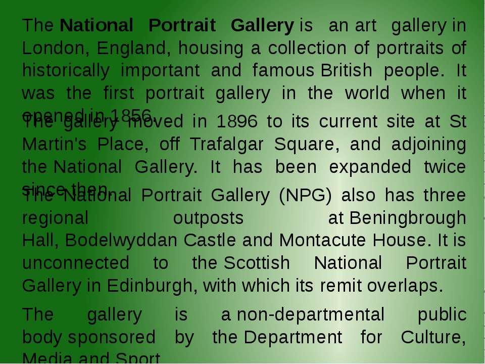 TheNational Portrait Galleryis anart galleryin London, England, housing a...
